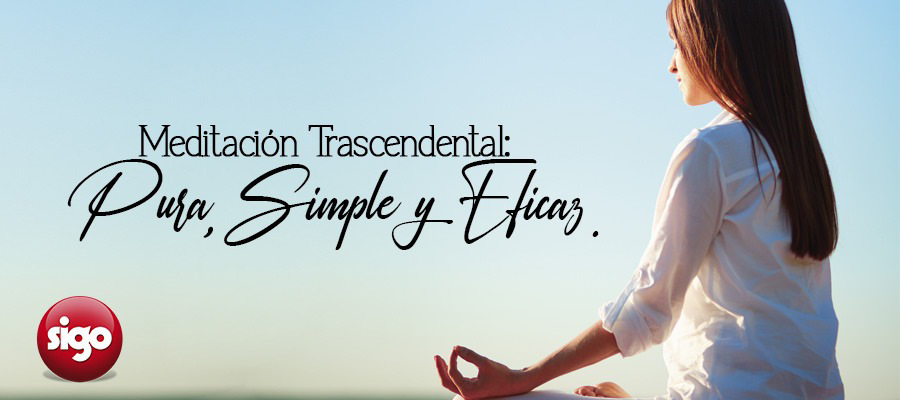 Meditación Trascendental:Pura, simple y eficaz.