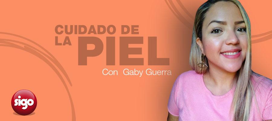 Cuidado de la piel con Gaby Guerra.